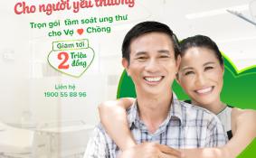 """Chương trình """"Bảo vệ sức khỏe cho người yêu thương"""" – Ưu đãi 10% khi tầm soát ung thư vợ chồng"""