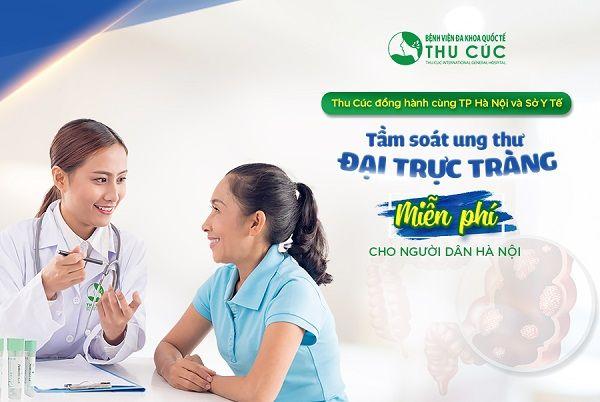 Bệnh viện Thu Cúc phối với Thành phố Hà Nội và Sở Y tế Hà Nội thực hiện tầm soát ung thư đại trực tràng miễn phí cho người dân Hà Nội.