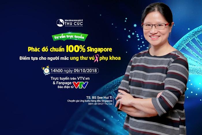 TVTT với chuyên gia Ung bướu hàng đầu Singapore