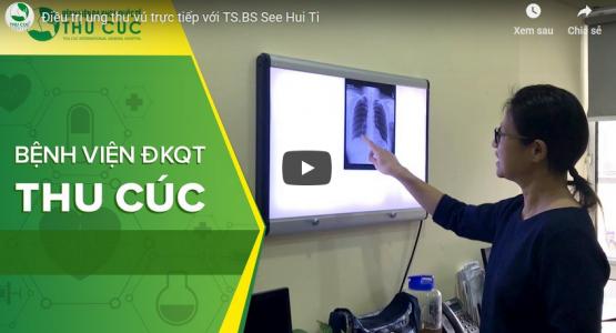 Điều trị ung thư vú trực tiếp với TS.BS See Hui Ti